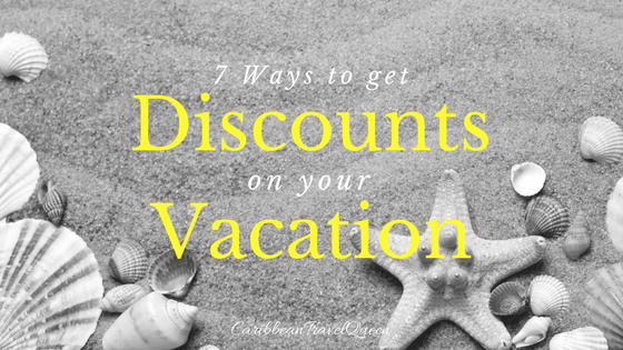 7 Easy Ways To Get Discounts For Your Next Caribbean Vacation